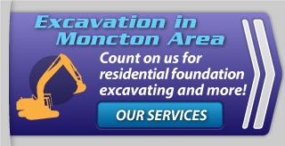 Excavation in Moncton Area | Count on us for residential foundation excavating and more!
