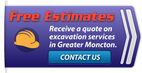 Free Estimates | Receive a quote on excavation services in Greater Moncton.
