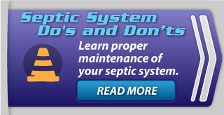 Septic System Do's and Don'ts | Learn proper maintenance of your septic system.